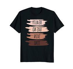Beauty Has No Skin Tone T-Shirt Black Pride