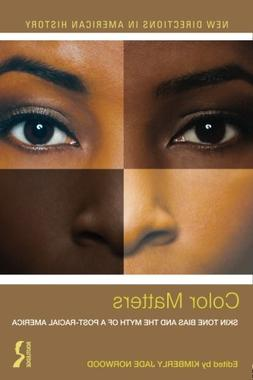 Color Matters: Skin Tone Bias and the Myth of a Postracial A