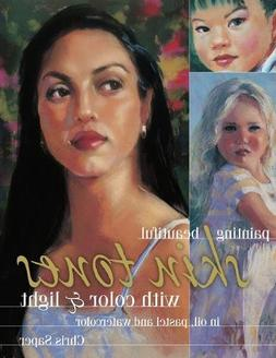 Painting Beautiful Skin Tones with Color & Light: Oil, Paste